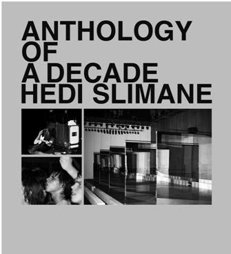 Anthology of a Decade Hedi Slimane