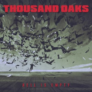 Thousand Oaks- Hell Is Empty