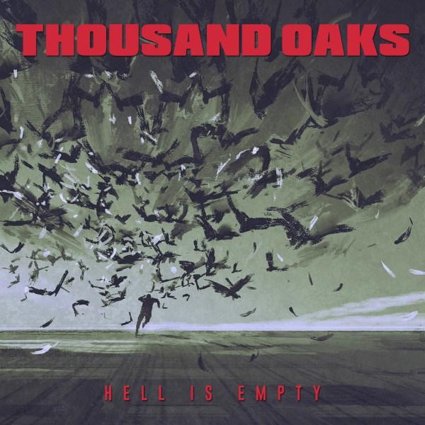 Thousand Oaks- Hell Is Empty