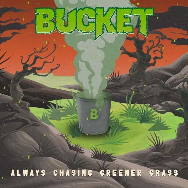 Bucket - Always Chasing Greener Grass Front