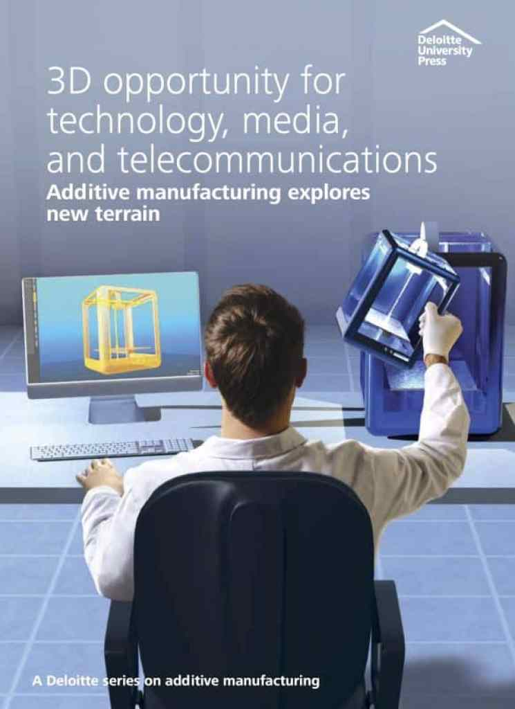 3D Opportunity for Technology, Media, and Telecommunications by Deloitte University Press