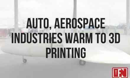 Auto, Aerospace Industries Warm to 3D Printing