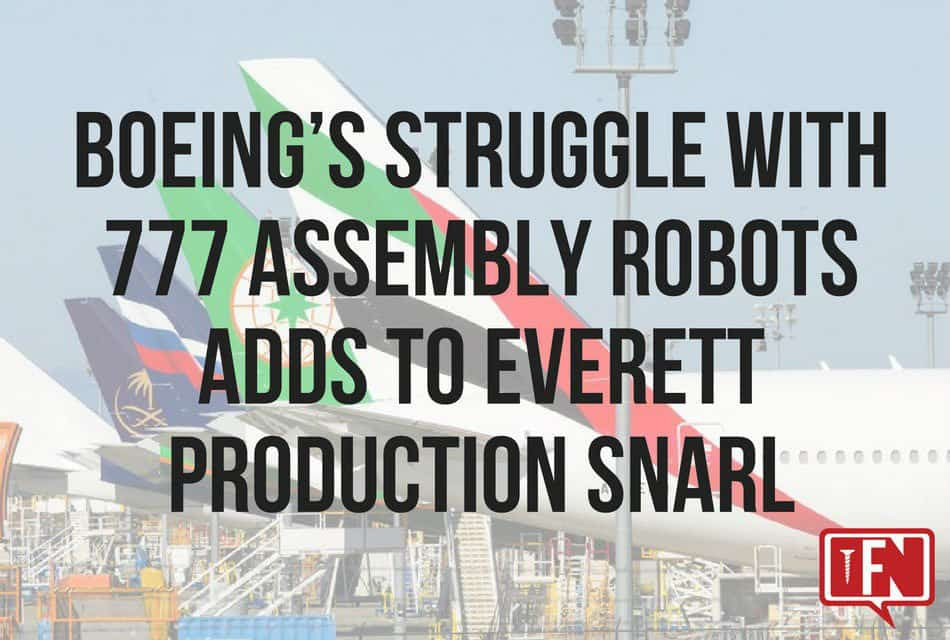 Boeing's struggle with 777 assembly robots adds to Everett production snarl