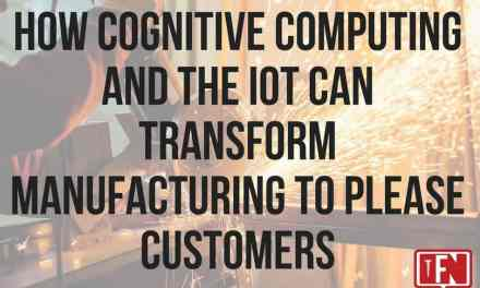 How Cognitive Computing And The IoT Can Transform Manufacturing To Please Customers