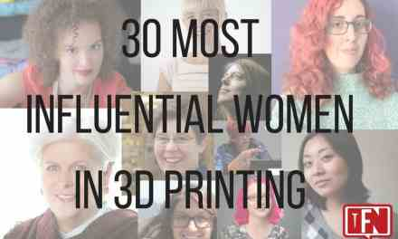 30 Most Influential Women in 3D Printing