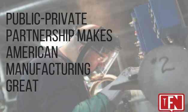 Public-Private Partnership Makes American Manufacturing Great