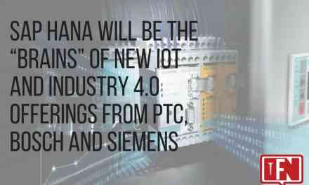 "SAP HANA Will Be the ""Brains"" of New IoT and Industry 4.0 Offerings from PTC, Bosch and Siemens"