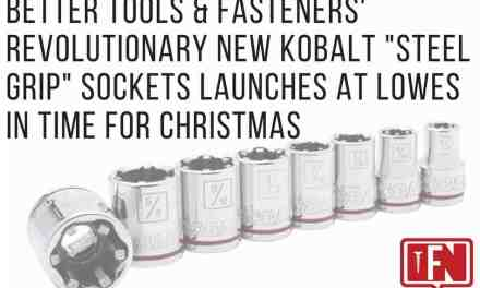 "Better Tools & Fasteners' Revolutionary New Kobalt ""Steel Grip"" Sockets Launches at Lowes in Time for Christmas"