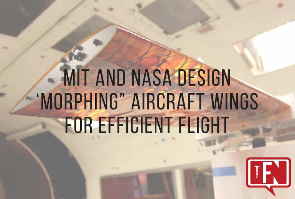"MIT and NASA Design 'Morphing"" Aircraft Wings for Efficient Flight"
