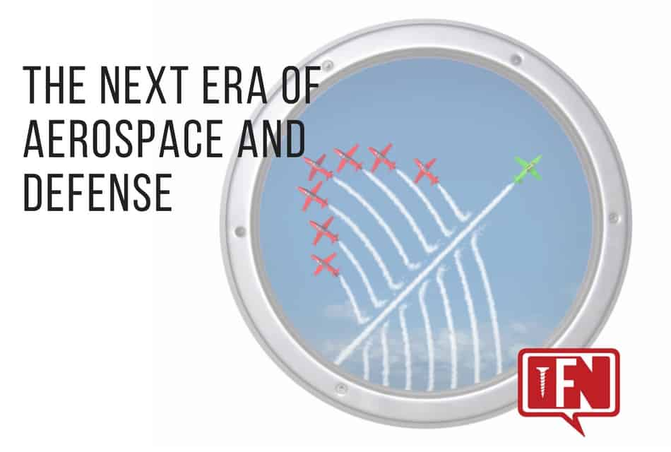 The Next Era of Aerospace and Defense