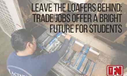 Leave the Loafers Behind: Trade Jobs Offer a Bright Future for Students
