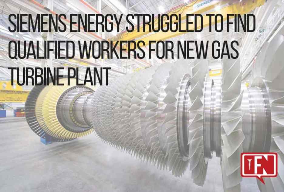 Siemens Energy Struggled to Find Qualified Workers for New