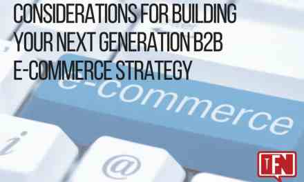 Considerations For Building Your Next Generation B2B E-commerce Strategy