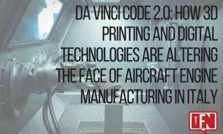 Da Vinci Code 2.0: How 3D Printing And Digital Technologies Are Altering The Face Of Aircraft Engine Manufacturing In Italy