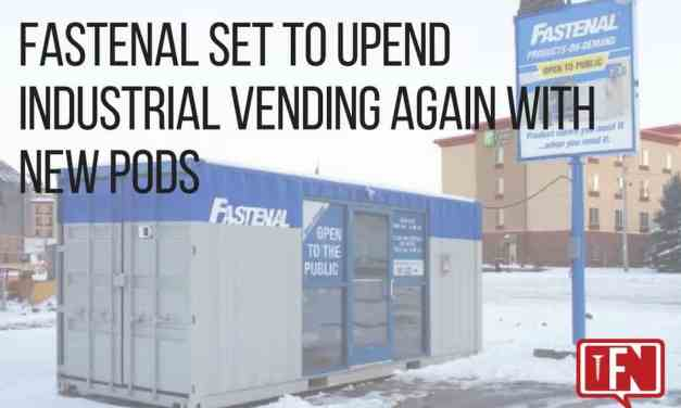 Fastenal Set To Upend Industrial Vending Again With New PODs