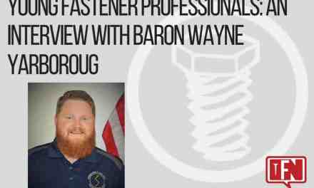 Young Fastener Professionals: An Interview with Baron Wayne Yarboroug