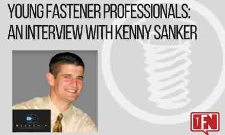 Young Fastener Professionals: An Interview with Kenny Sanker