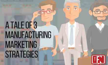 A Tale of 3 Manufacturing Marketing Strategies