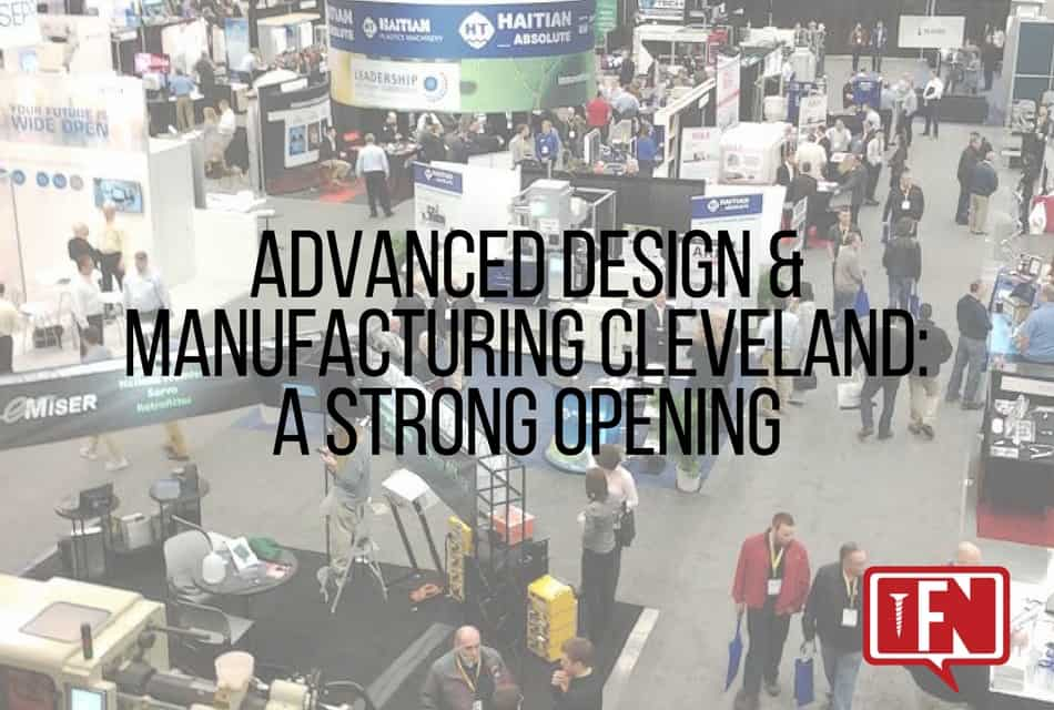 Advanced Design & Manufacturing Cleveland: A Strong Opening