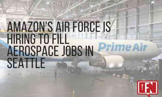 Amazon's Air Force is Hiring to Fill Aerospace Jobs in Seattle