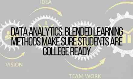 Data Analytics, Blended Learning Methods Make Sure Students Are College Ready
