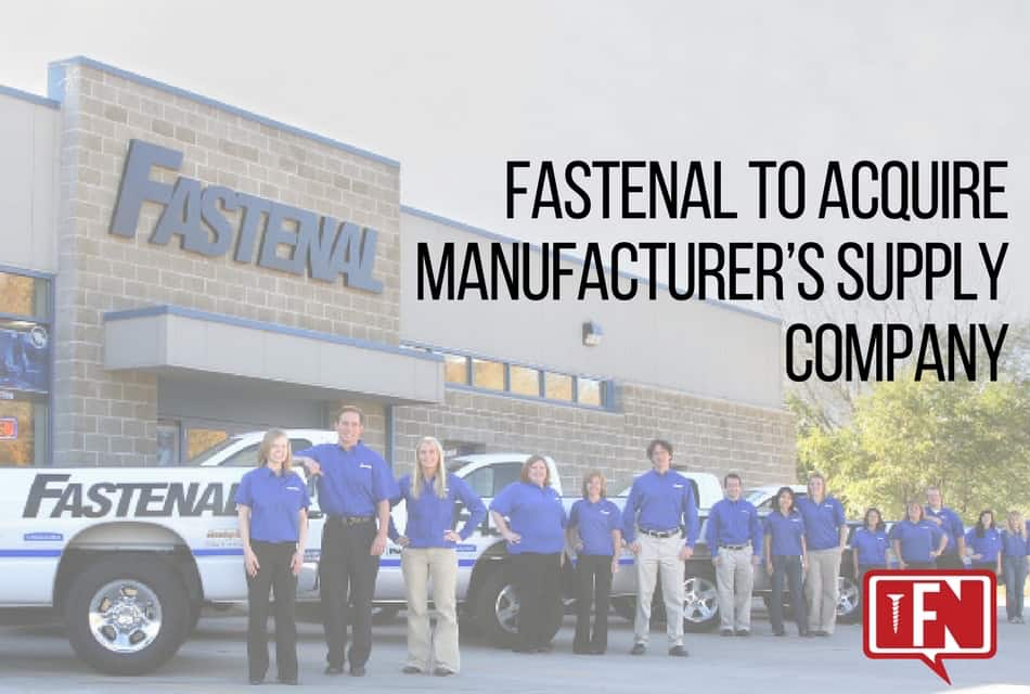 Fastenal to Acquire Manufacturer's Supply Company