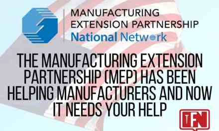 The Manufacturing Extension Partnership (MEP) Has Been Helping Manufacturers and Now It Needs Your Help