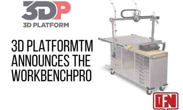 3D PlatformTM Announces the WorkbenchPro
