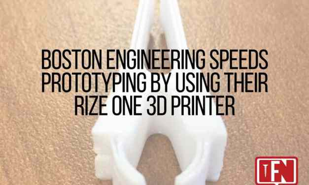 Boston Engineering Speeds Prototyping by Using Their Rize One 3D Printer
