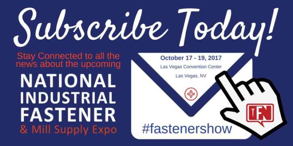 Subscribe Fastener News Fastener Expo