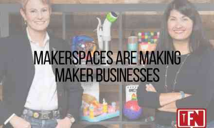 Makerspaces Are Making Maker Businesses