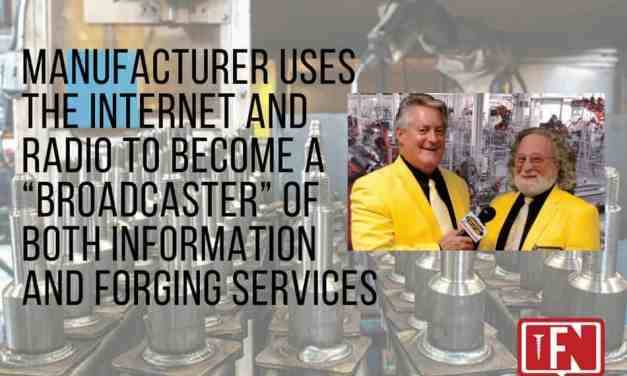 """Manufacturer Uses the Internet and Radio to Become a """"Broadcaster"""" of Both Information and Forging Services"""