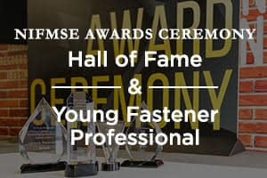 Hall of Fame, Young Fastener Professional Award, and FTI Scholarship Award Ceremony