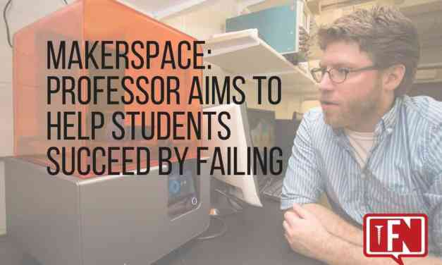Makerspace: Professor Aims to Help Students Succeed by Failing