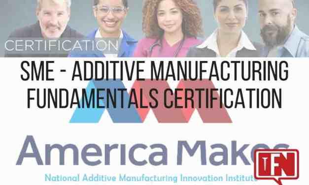SME – Additive Manufacturing Fundamentals Certification