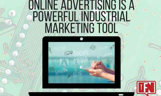 Online Advertising Is a Powerful Industrial Marketing Tool