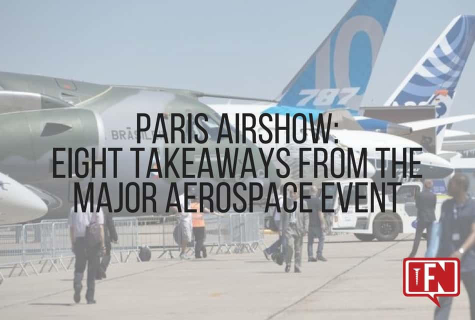 Paris Airshow: Eight Takeaways from the Major Aerospace Event