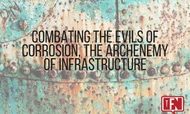 Combating the Evils of Corrosion, the Archenemy of Infrastructure