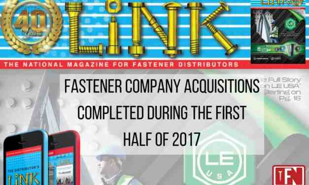 Fastener Company Acquisitions Completed During the First Half of 2017