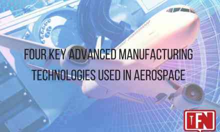 Four Key Advanced Manufacturing Technologies Used in Aerospace