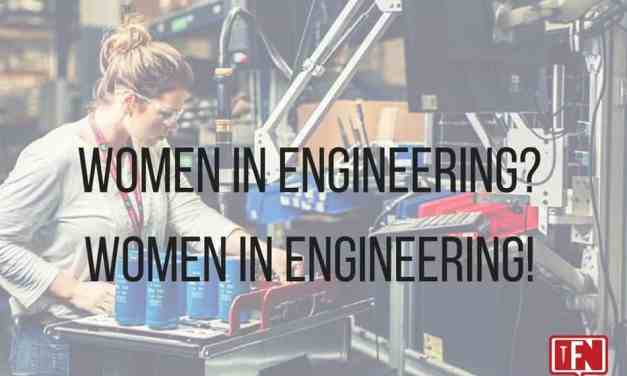 Women In Engineering? Women In Engineering!