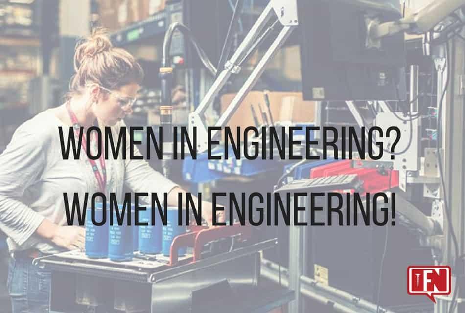 Women In Engineering? Women In Engineering!