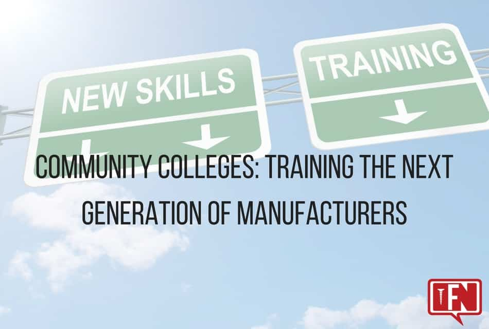 Community Colleges: Training the Next Generation of Manufacturers