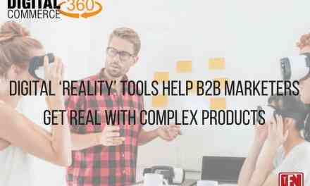 Digital 'Reality' Tools Help B2B Marketers Get Real With Complex Products