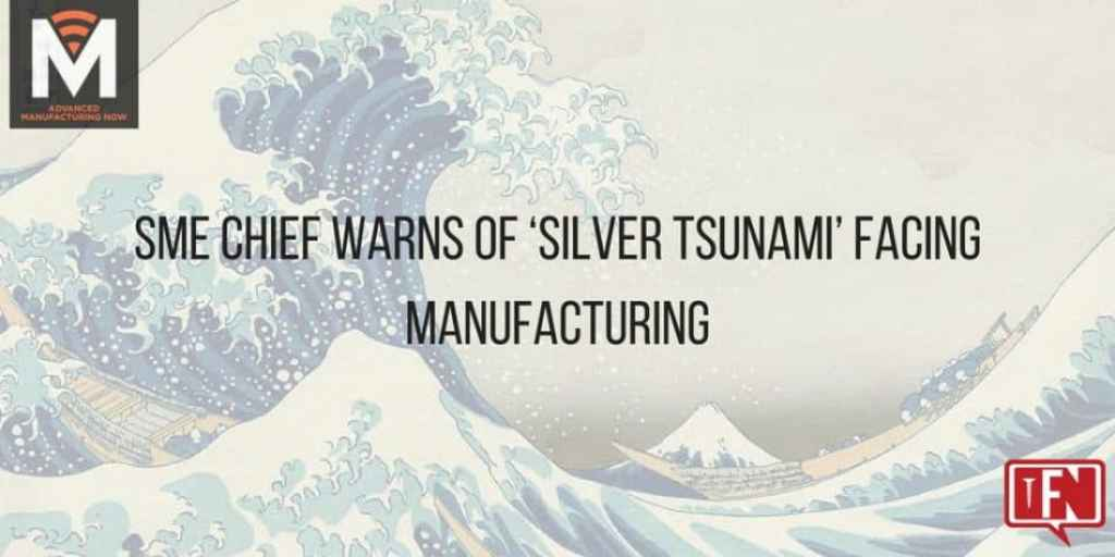SME Chief Warns of 'Silver Tsunami' Facing Manufacturing
