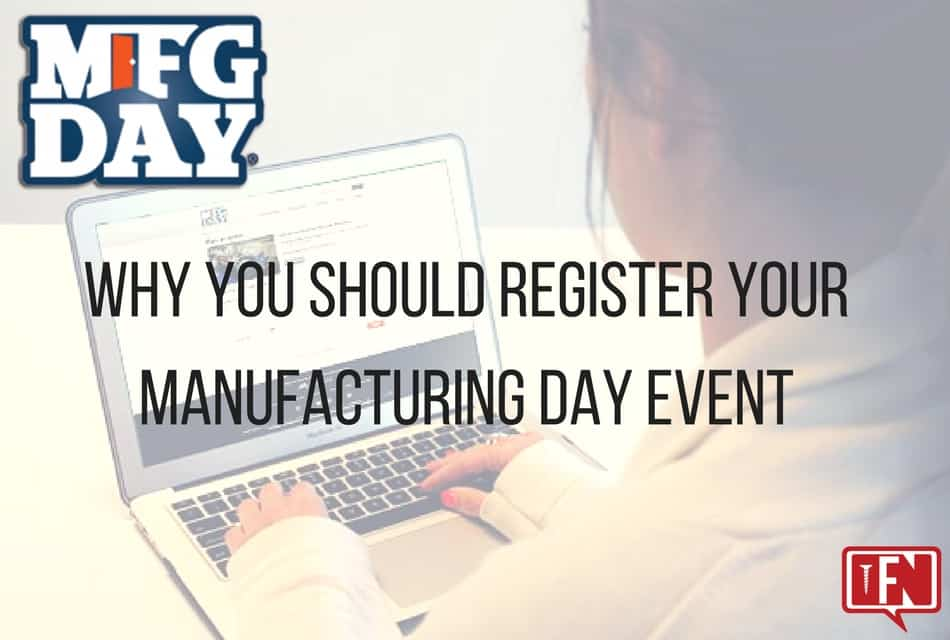 Why You Should Register Your Manufacturing Day Event
