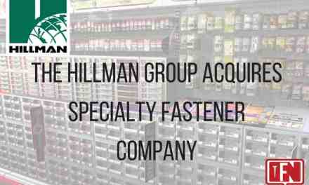 THE HILLMAN GROUP ACQUIRES SPECIALTY FASTENER COMPANY