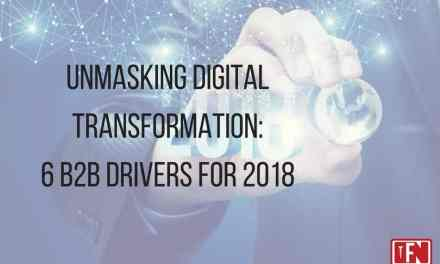 Unmasking Digital Transformation: 6 B2B Drivers for 2018
