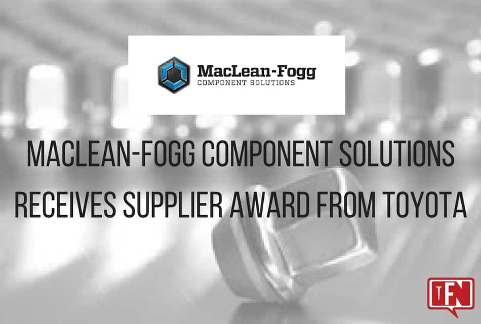 MacLean-Fogg Component Solutions Receives Supplier Award from Toyota