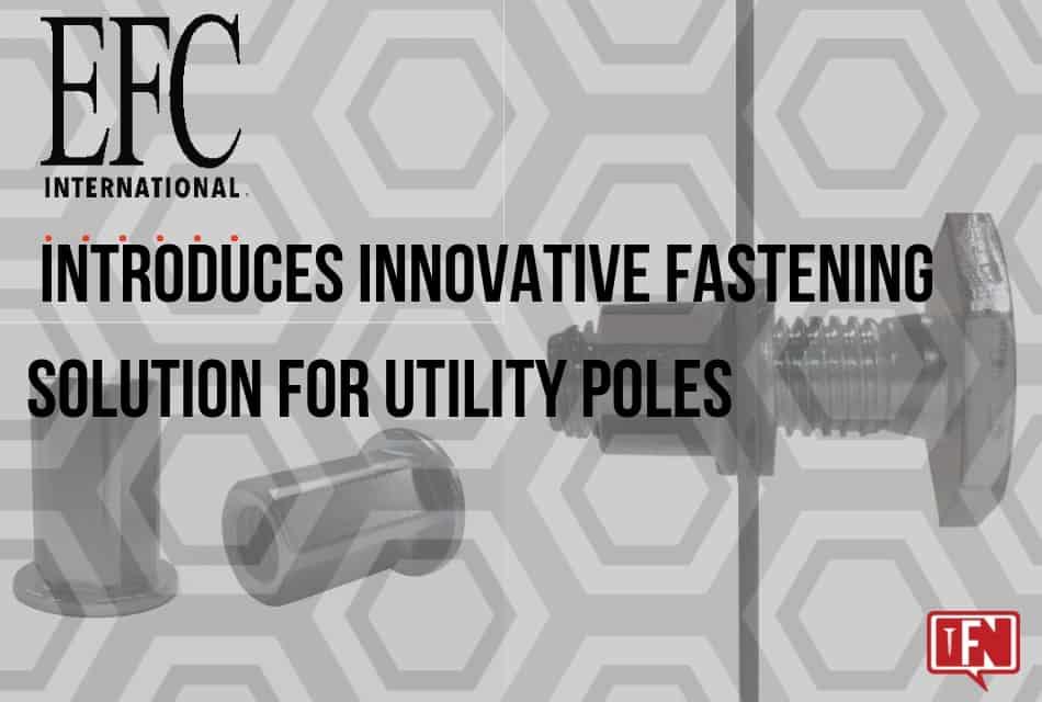 EFC International Introduces Innovative Fastening Solution For Utility Poles